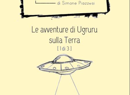 Briciole n. 4 – Le avventure di Ugruru sulla Terra