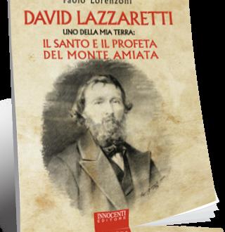 Lazzaretti: il santo e il profeta del monte Amiata