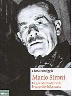 Mario Sironi – La grandezza dell'arte, le tragedie della storia