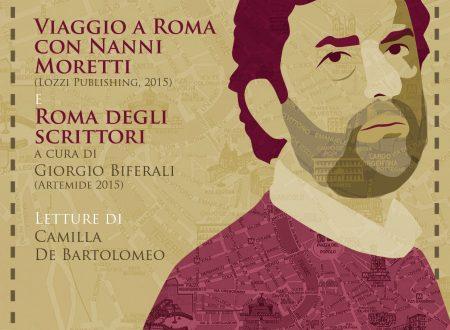 La Roma di Moretti e degli scrittori