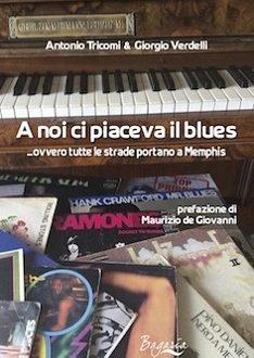 A noi ci piaceva il blues