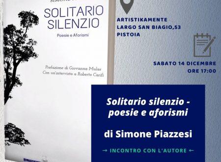 Piazzesi presenta SOLITARIO SILENZIO alla galleria Artistikamente